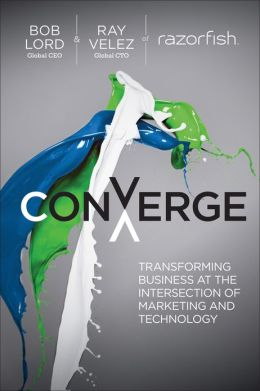 Книга, обложка - Converge: Transforming Business at the Intersection of Marketing and Technology